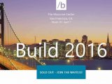 Build developer conference registration sells out, but no hardware giveaways OnMSFT.com January 19, 2016
