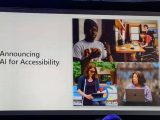 Build 2018: microsoft announces ai for accessibility program to help people with disabilities - onmsft. Com - may 7, 2018