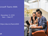 Join the Microsoft Teams AMA session this morning at 9AM PST OnMSFT.com December 12, 2018