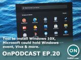 OnPodcast Episode 20: Tool to install Windows 10X, Microsoft could hold Windows event, Viva & more OnMSFT.com February 7, 2021
