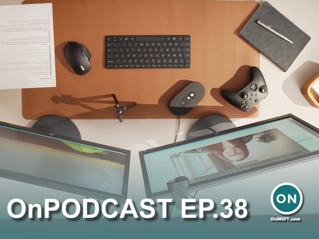 Don't forget to watch onpodcast! We're hands-on with windows 11, unboxing microsoft's new modern webcam/speaker - onmsft. Com - june 18, 2021