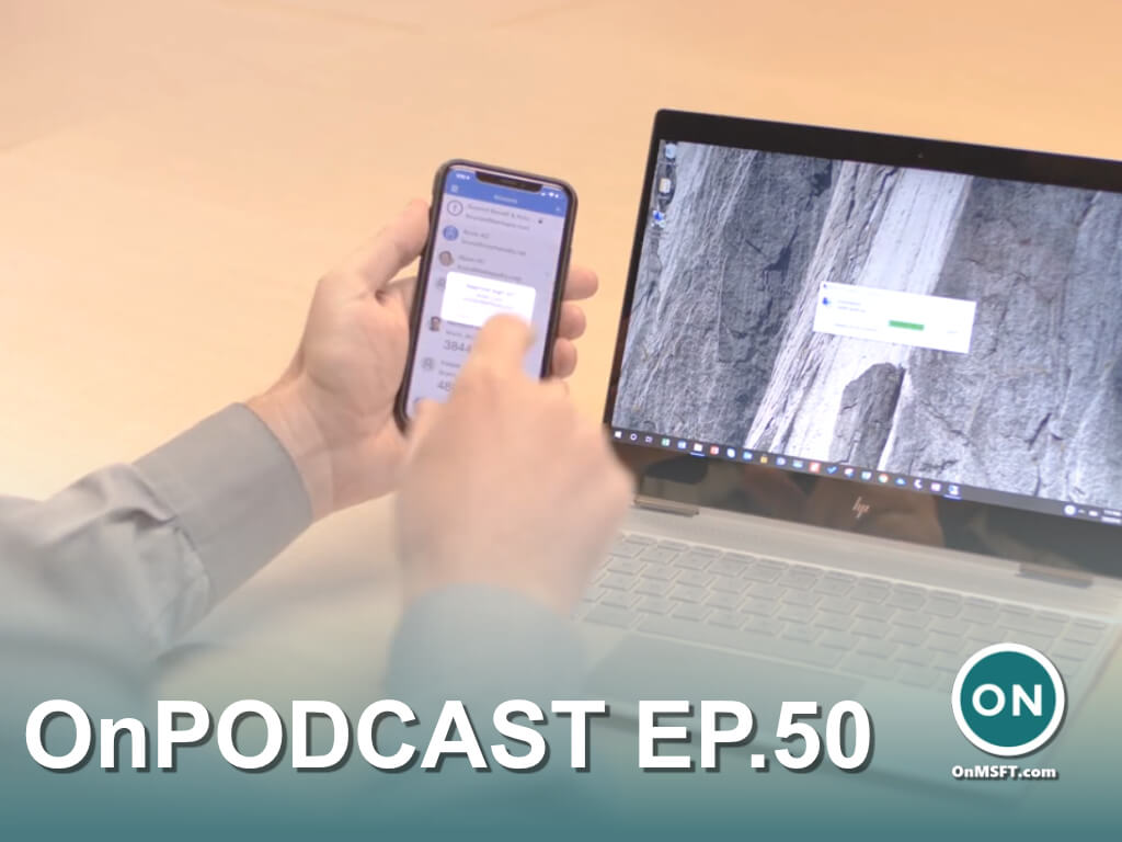 Onpodcast episode 50: microsoft accounts go passwordless, firefox & windows 11, office 2021 - onmsft. Com - september 19, 2021