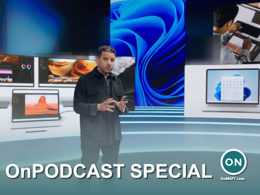Onpodcast special: surface event recap & our surface laptop studio, duo 2 hands-on impressions - onmsft. Com - september 26, 2021